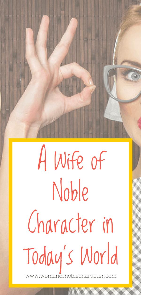 A Wife of Noble Character in Today's World (1)