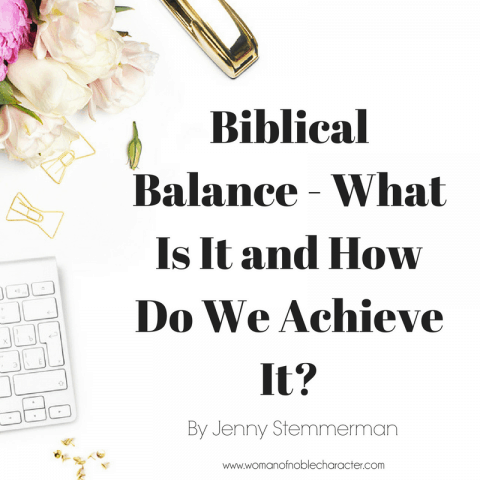 Biblical Balance - What Is It and How Do We Achieve It_