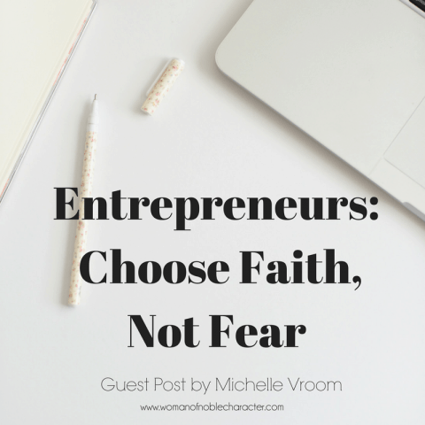 Entrepreneurs_ Choose Faith, Not Fear