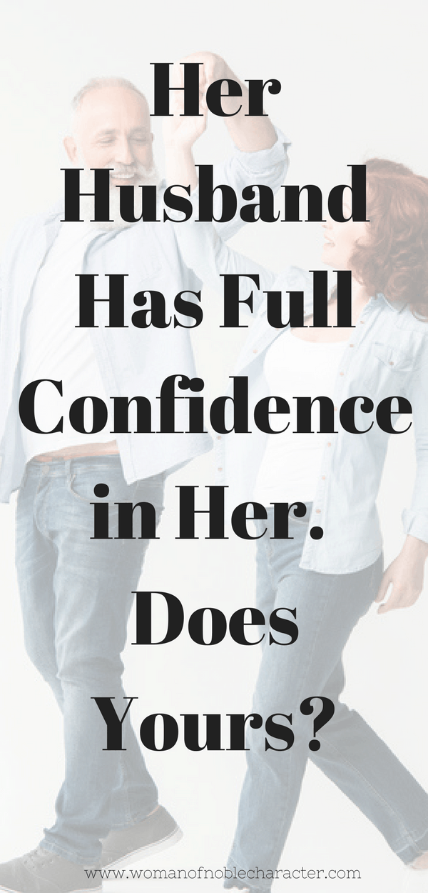 confidence 1 Her Husband Has Full Confidence in Her. Does Yours_
