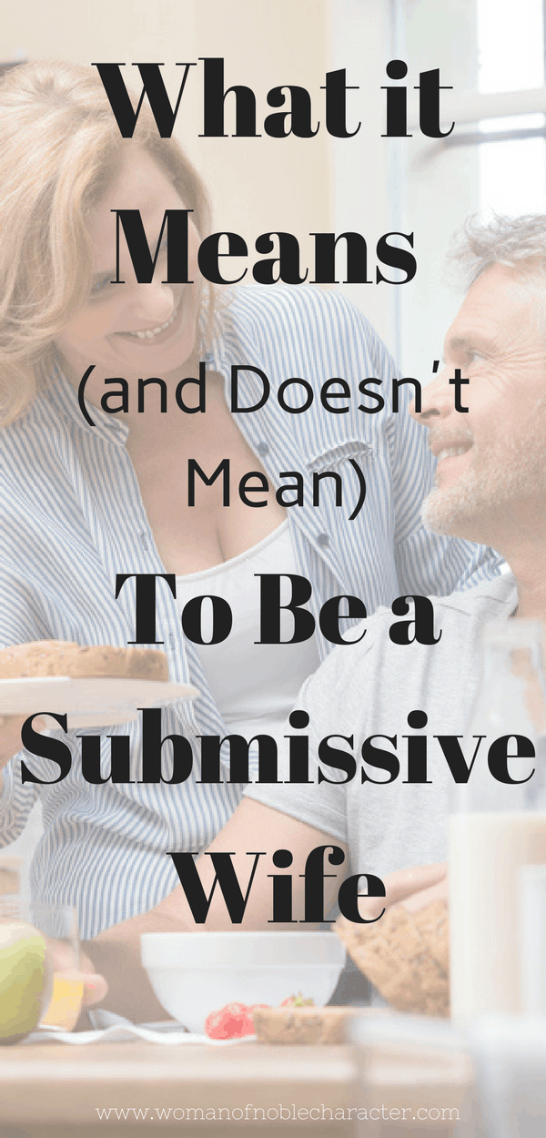 what it means to be a submissive wife and what it doesn't mean