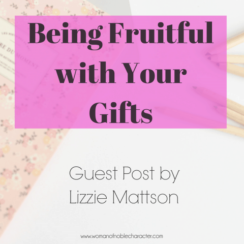 Being Fruitful with Your Gifts (1)