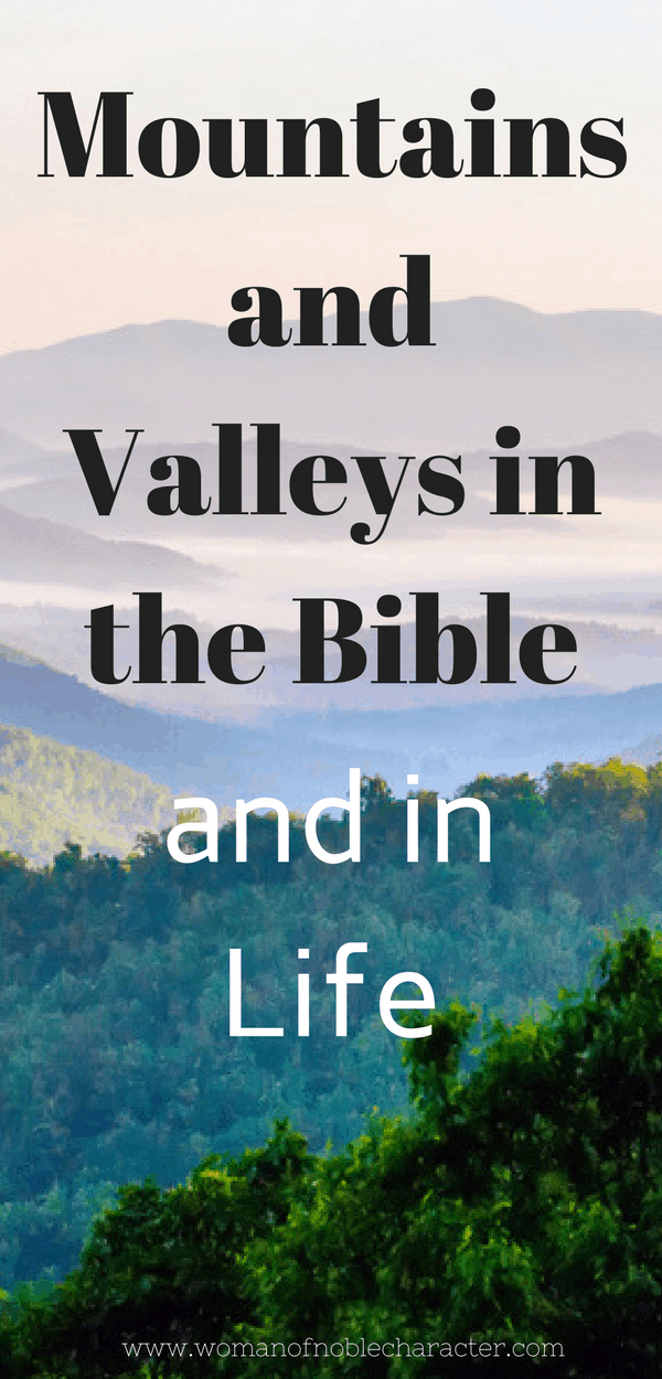 Mountains and Valleys in the Bible and In Life