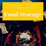 Food Storage – Everything You Need to Know