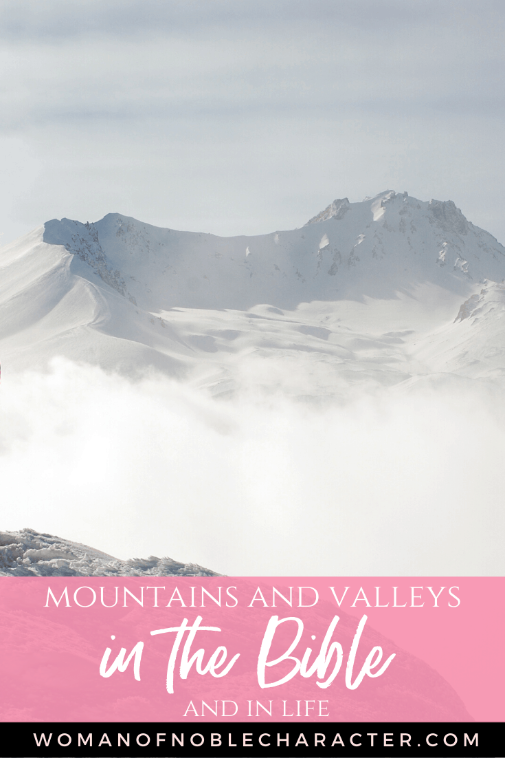 Mountains and Valleys in the Bible and in Life - an image of a beautiful mountain in the clouds