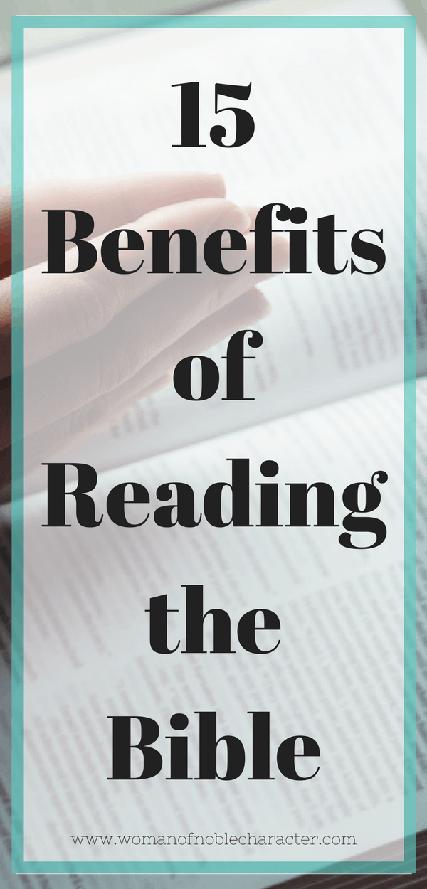 15 Benefits of Reading the Bible, why read the Bible, Bible reading