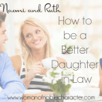Naomi and Ruth: 10 Tips to Be a Better Daughter-in-Law