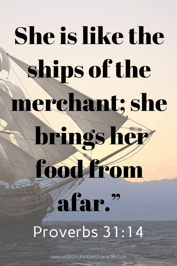 food management merchant ships, godly wife, Proverbs 31:14 homemade foods