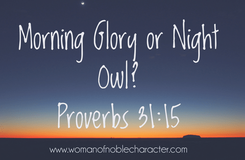 Proverbs 31_15 morning glory