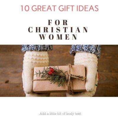 10 Great gift ideas for Christian women