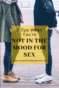 7 TIPS When You're Not in the Mood for Sex, intimacy, marriage