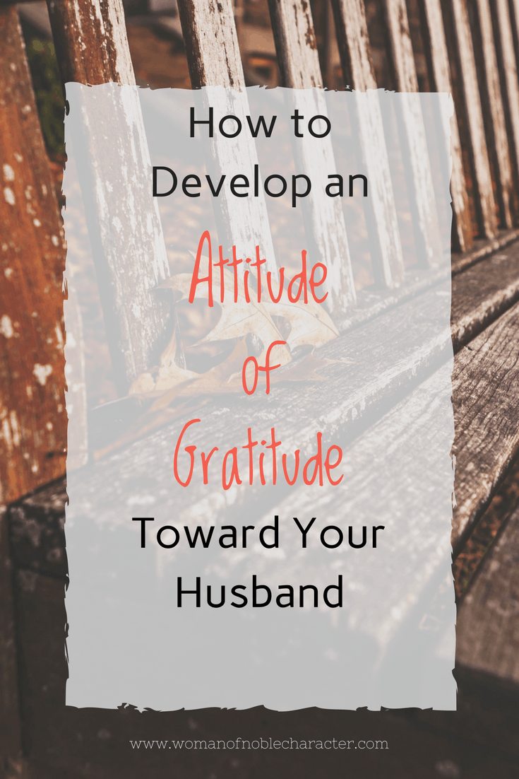 How To Develop An Attitude Of Gratitude For Your Husband