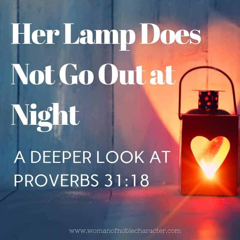 her lamp does not go out at night a look at Proverbs 31:18