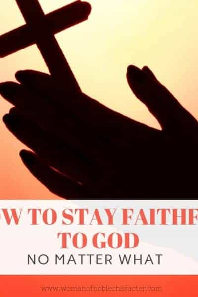 How to stay faithful to God
