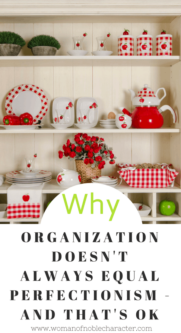 Organization Doesn't Always Equal Perfectionism - And That's OK