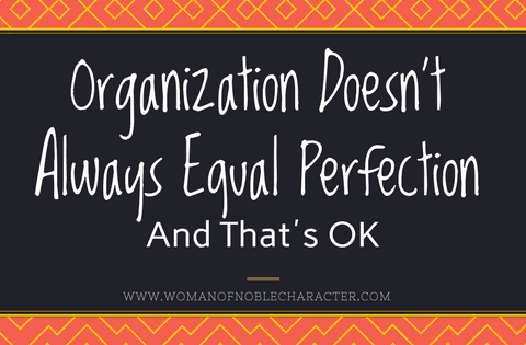 Organization Doesn't always equal perfectionism