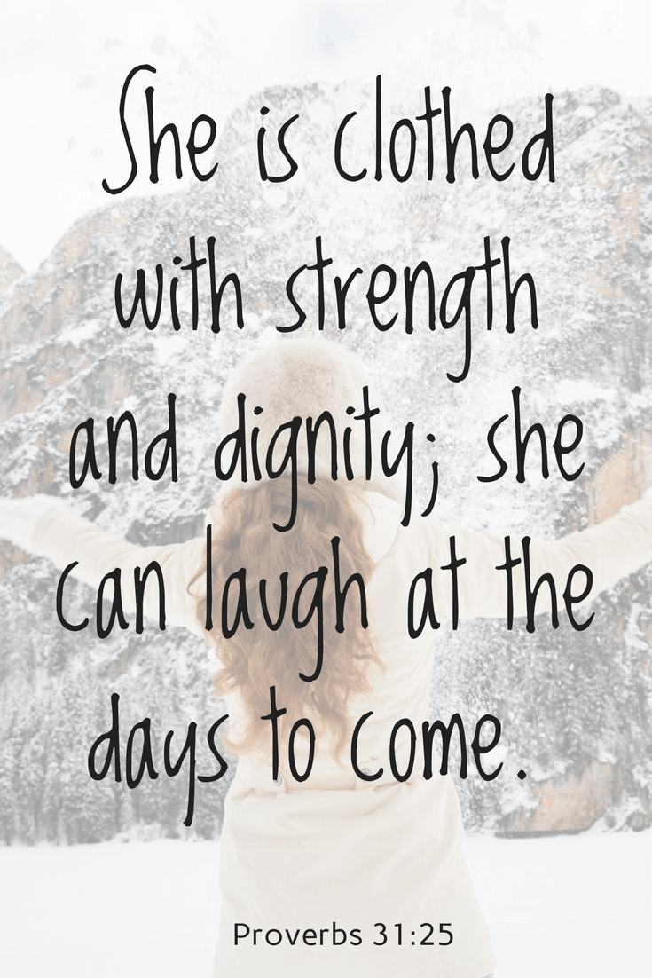 She is Clothed in Strength and Dignity Proverbs 31:25