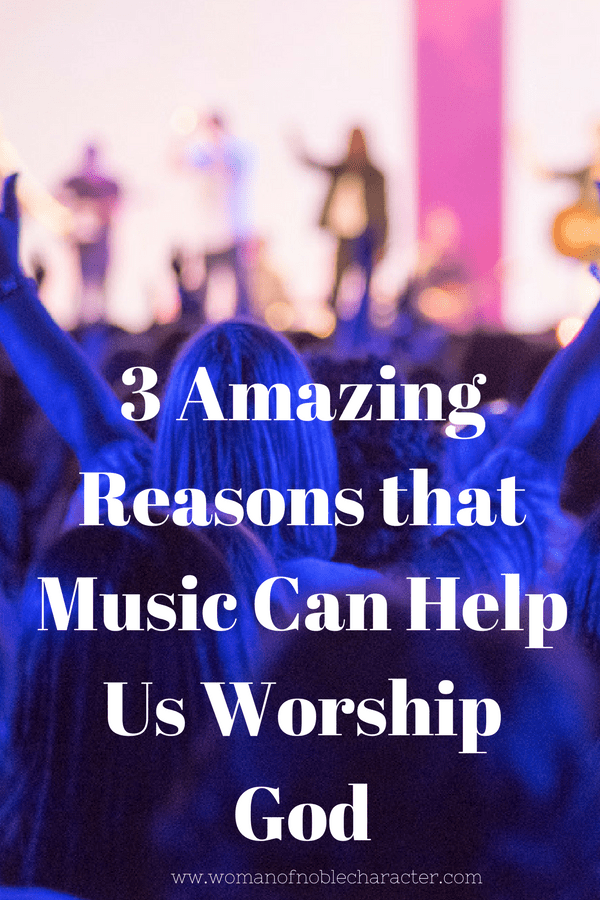 3 Amazing Reasons that Music Can Help Us Worship God music as worship