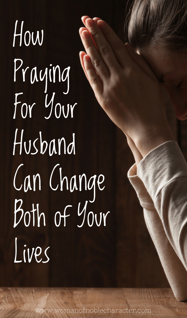 How Praying For Your Husband Can Change Both of Your Lives