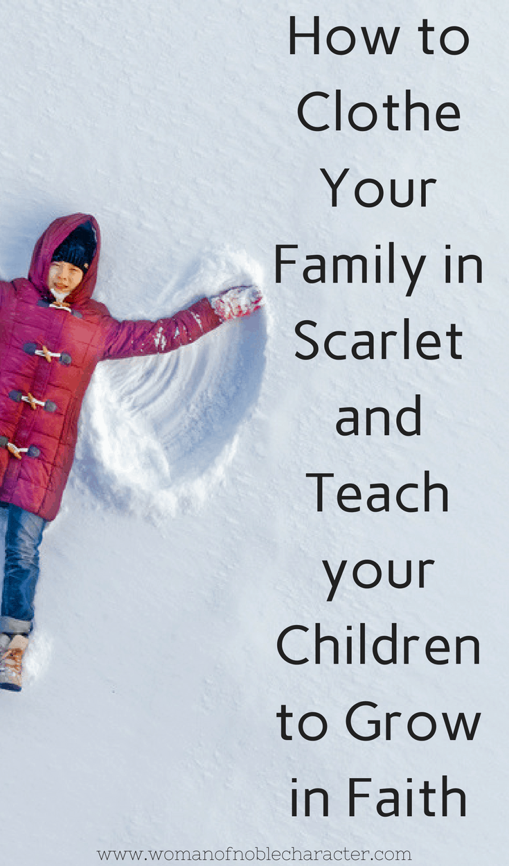 How to Clothe Your Family in Scarlet and Teach your Children to Grow in Faith