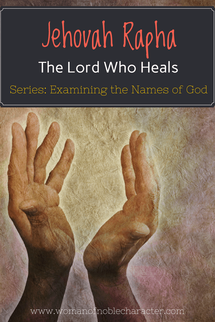 Jehovah Rapha Jehovah Rapha- The LORD Who Heals EXAMINING THE NAMES OF GOD #3