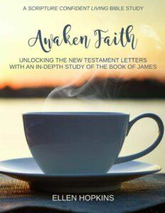 Awaken Faith Book of James Bible Study Ellen Hopkins