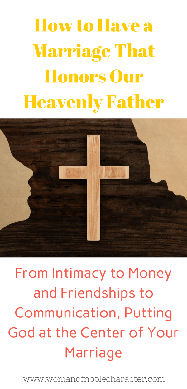 How to Have a Marriage That Honors Our Heavenly Father