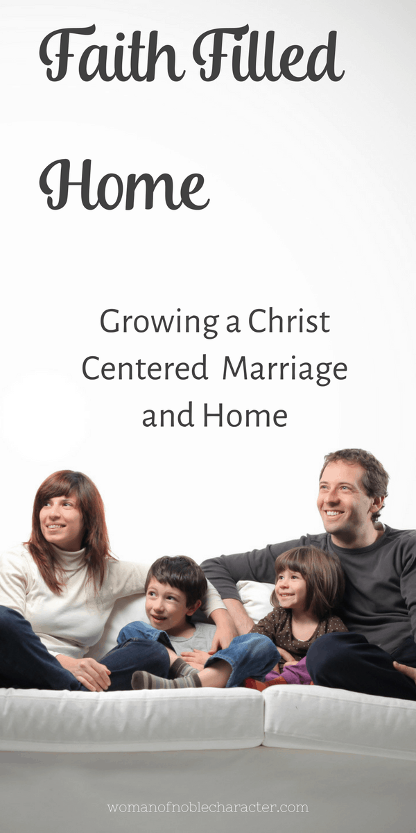 Faith Filled Home Growing a Christ Centered Marriage and Home #3