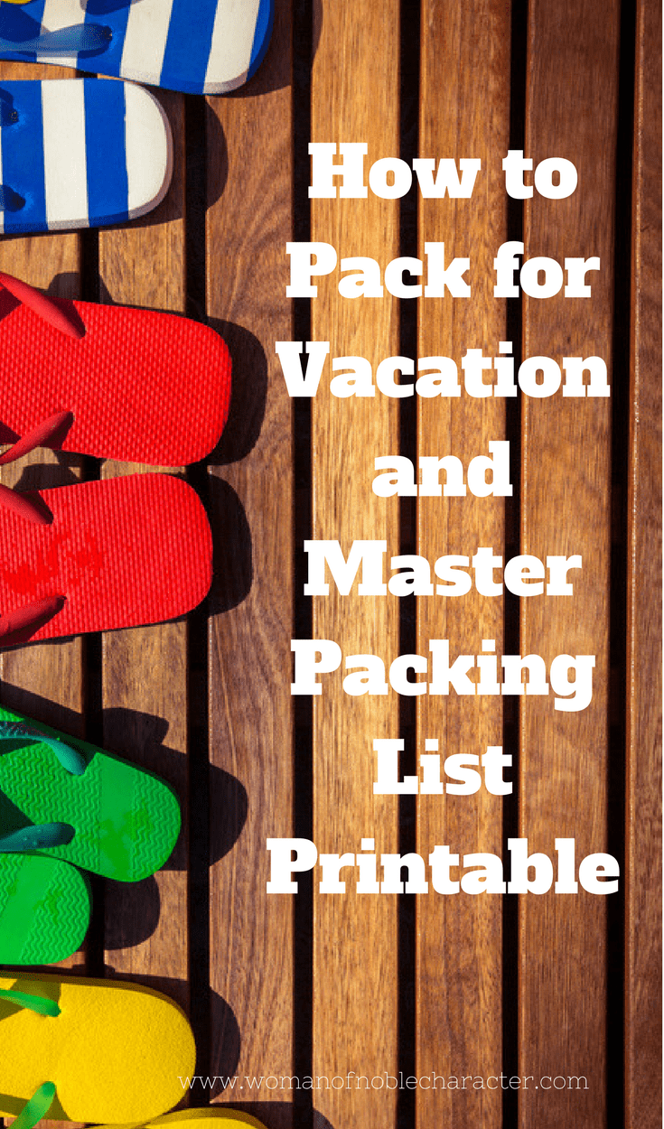 How to Pack for Vacation and Master Packing List Printable