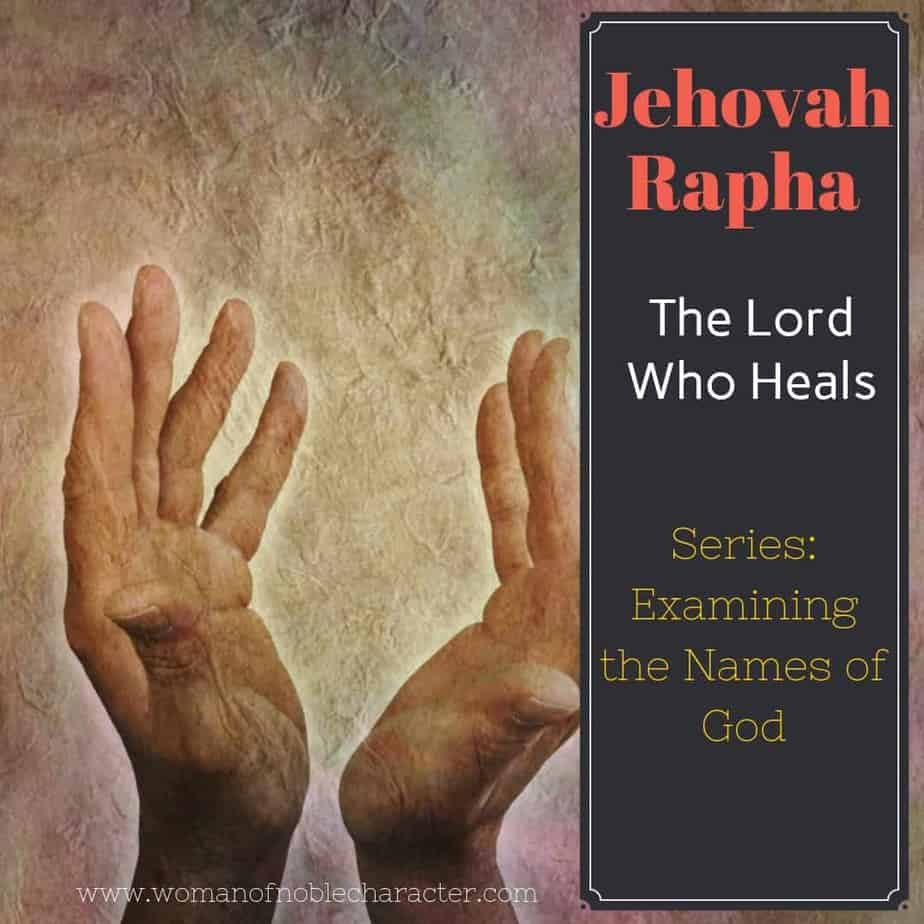 Jehovah Rapha The Lord who heals physical and emotional needs