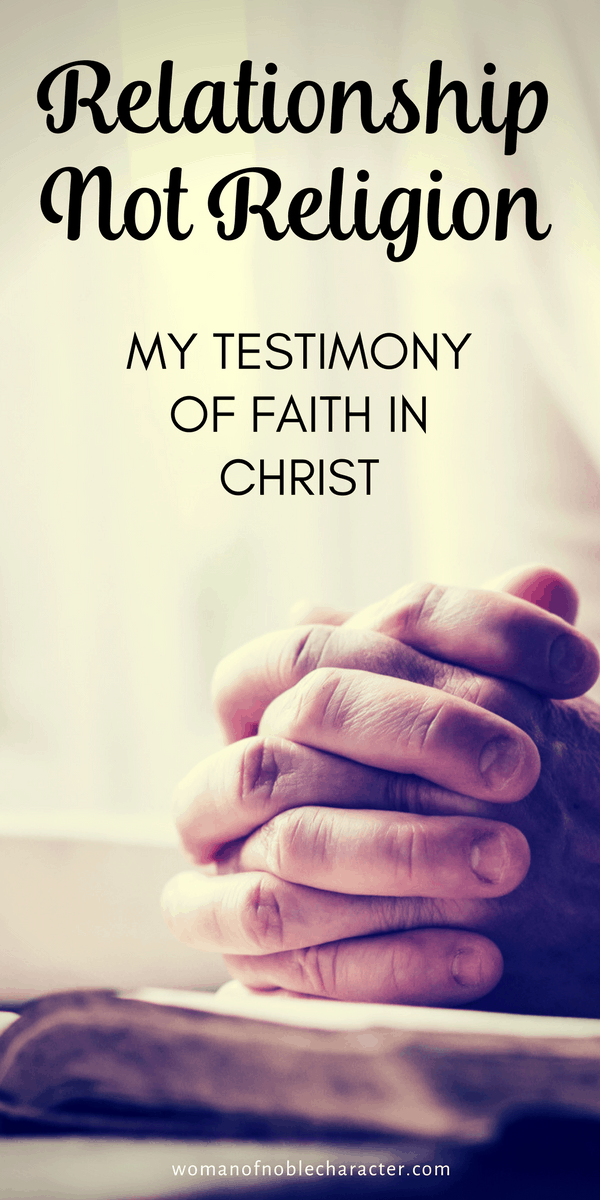 Relationship Not Religion MY TESTIMONY OF FAITH IN CHRIST #2