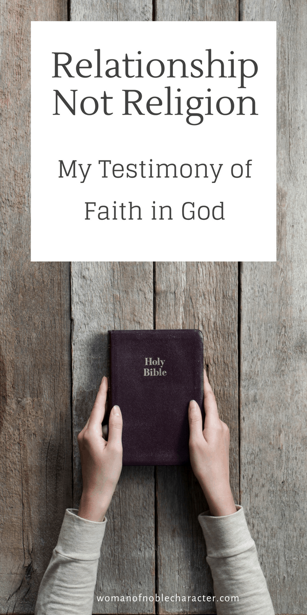 RELATIONSHIP NOT RELIGION My Testimony Of Faith In Christ