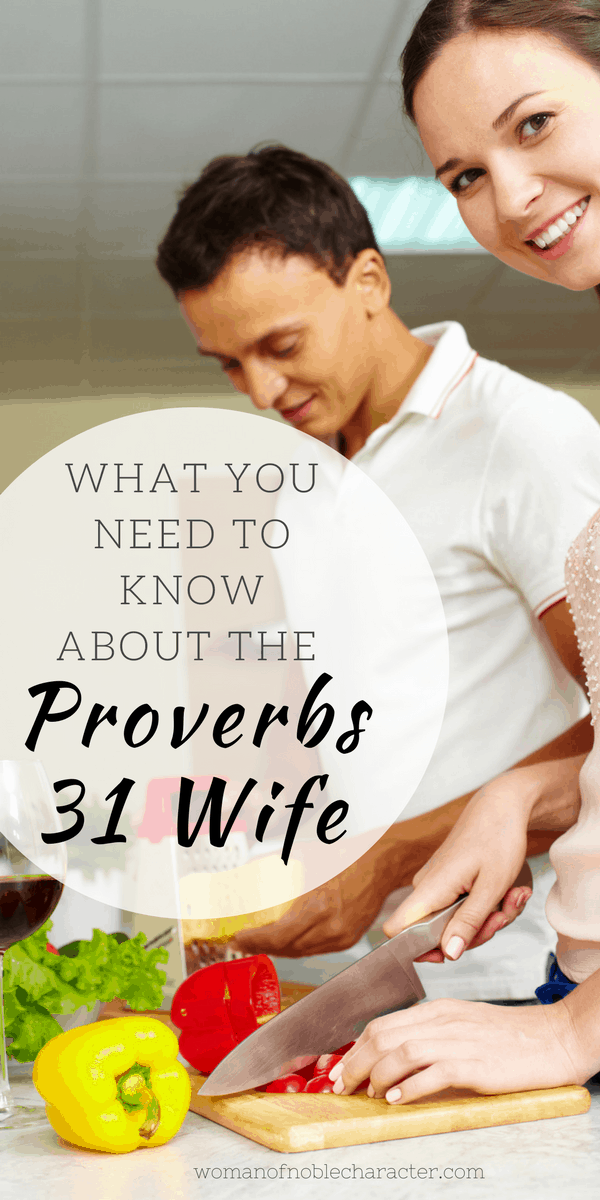 WHAT YOU NEED TO KNOW ABOUT THE Proverbs 31 wife