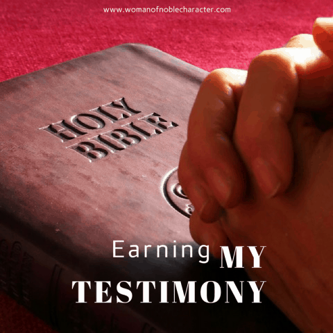 earning my testimony