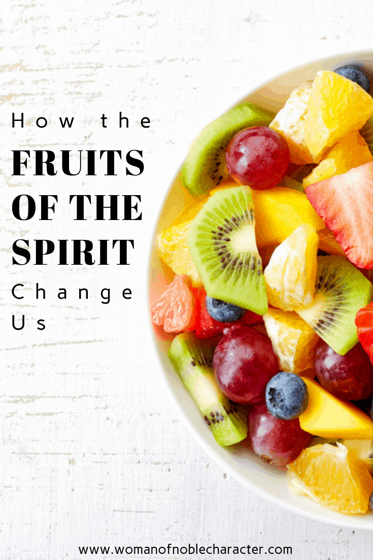How The Fruits Of The Spirit Change Us How Fruits of the Spirit