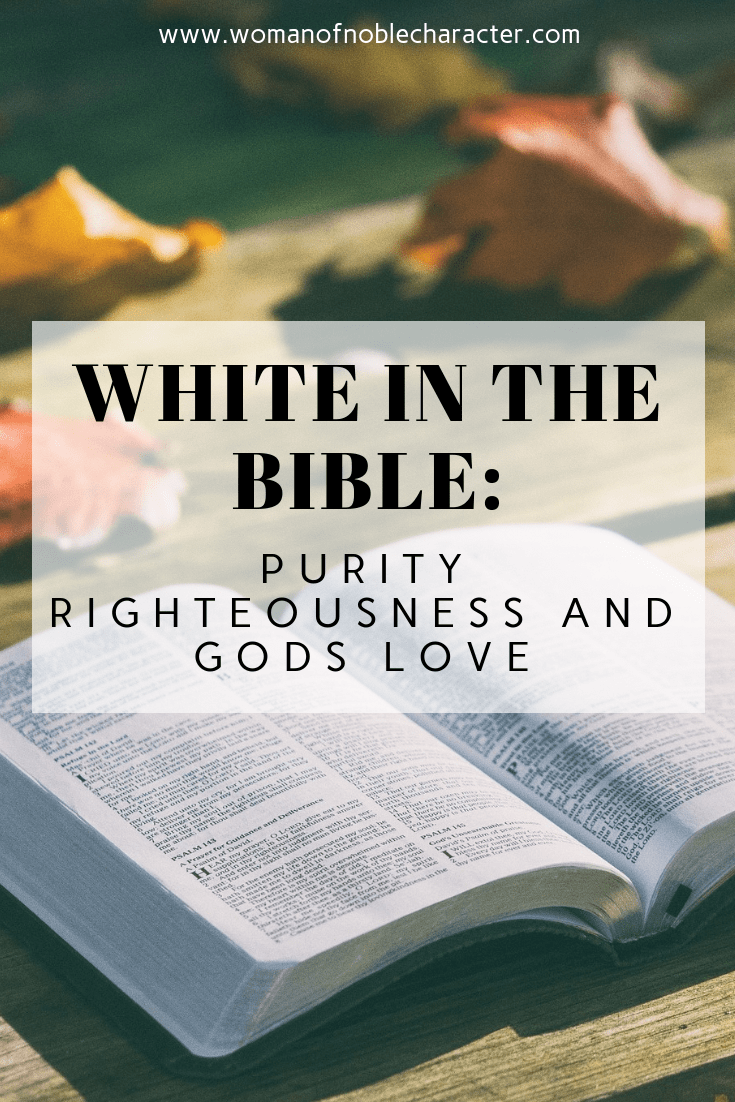 White In The Bible: Purity Righteousness And Gods Love White