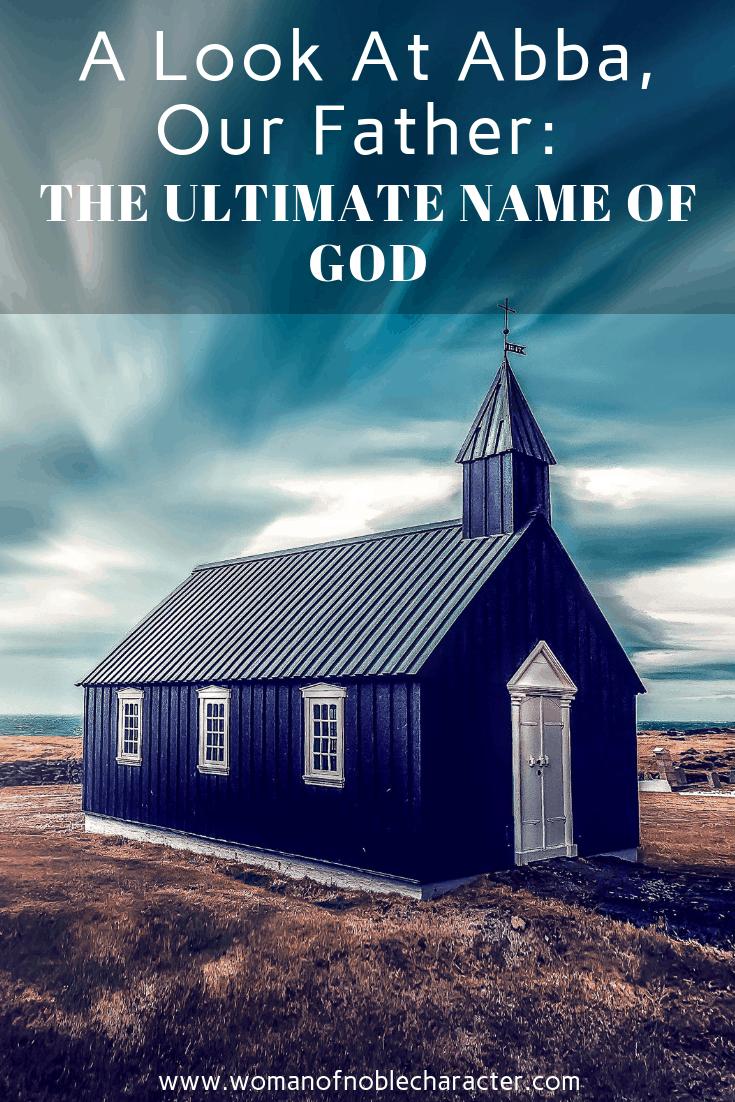 A Look At Abba, Our Father_ The Ultimate Name Of God 2