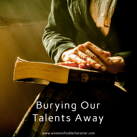 Burying Our Talents Away by Anna Catherine Pistor