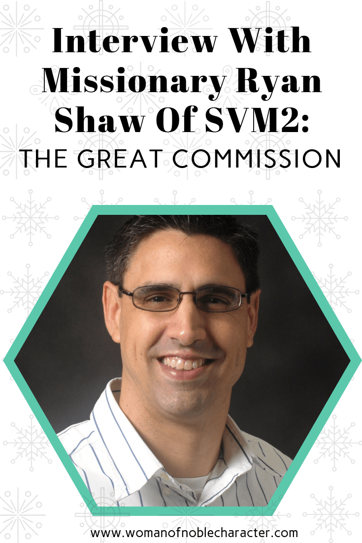 Interview With Missionary Ryan Shaw Of SVM2_ The Great Commission 4