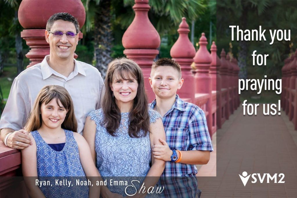 Thank you for praying for The Shaws and SVM2