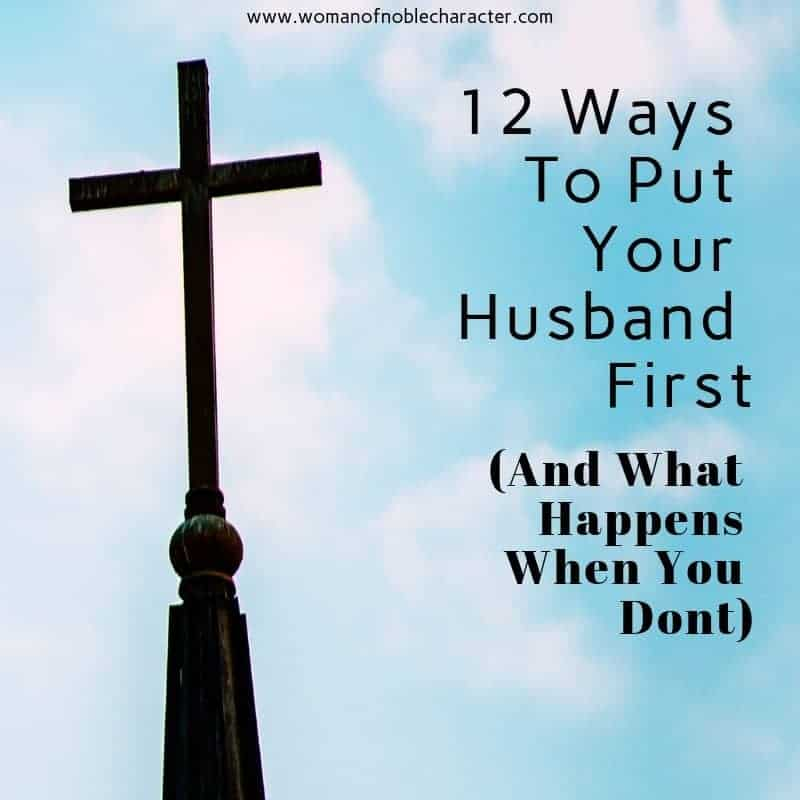 12 Ways To Put Your Husband First (And What Happens When You Dont) 1