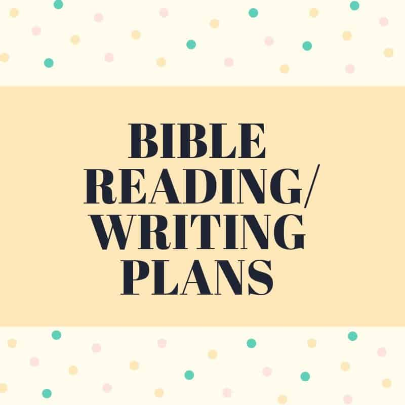 Bible Reading Writing Plans