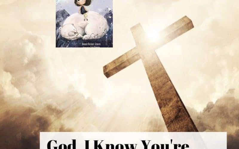 God, I Know You're There Children's Book Review