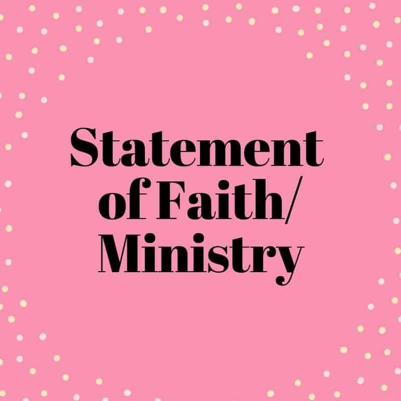 Statement of faith and the ministry of Woman of Noble Character and Susan Nelson.