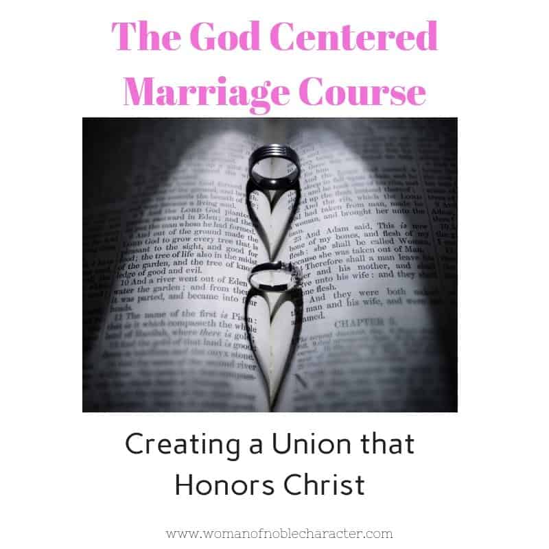 The God Centered Marriage course by Woman of Noble Character.  Putting God at the center of your marriage.