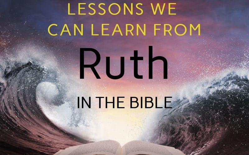 12 Meaningful Lessons We Can Learn from Ruth in the Bible