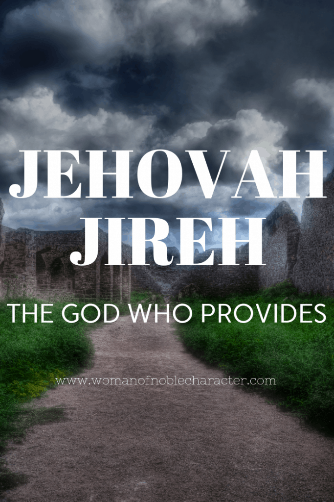 jehovah jireh the lord who provides exploring the names of god