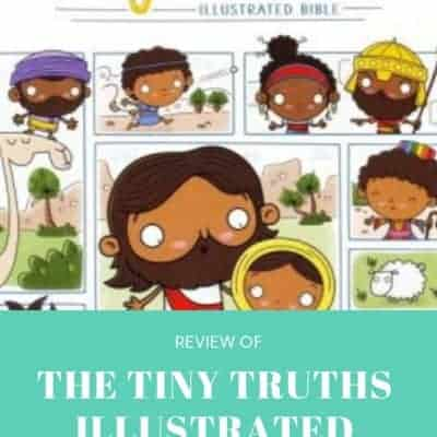 Reviewing The Tiny Truths Illustrated Bible For kids