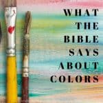Colors In The Bible: Rich With Meaning