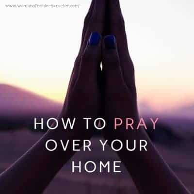 How to pray over your home